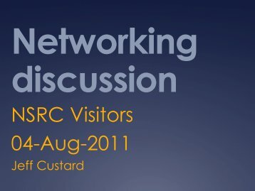 NSRC Visitors 04-Aug-2011 - NETS - University Corporation for ...