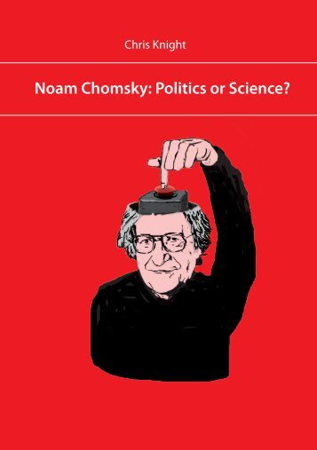 Noam Chomsky: Politics or Science? - Radical Anthropology Group