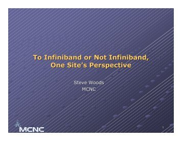 To Infiniband or Not Infiniband, One Site's Perspective