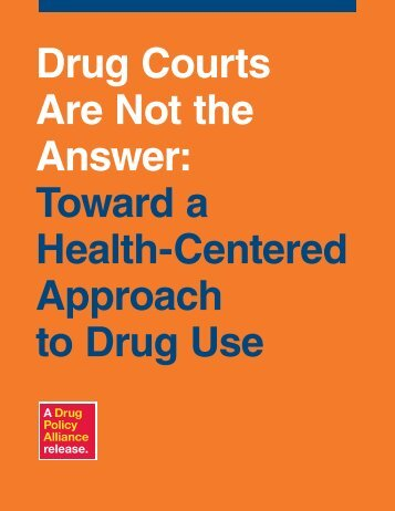 Drug Courts Are Not the Answer - Drug Policy Alliance