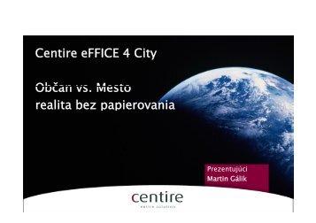 Centire eFFICE 4 City Občan vs Mesto Občan vs. Mesto ... - ZISS