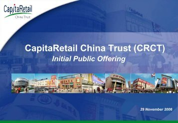 to download IPO Presentation Slides - CapitaRetail China Trust