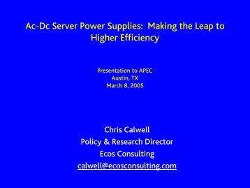 APEC 2005 Server PS presentation - Power Supply Efficiency in ...