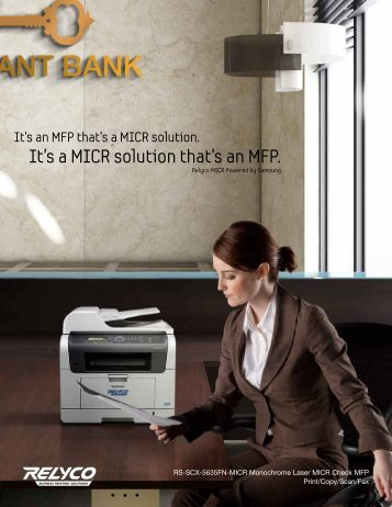 It's a MICR solution that's an MFP. - Relyco