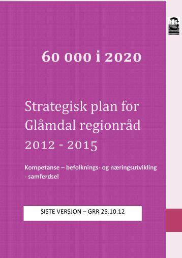 Strategisk plan 2012 - 2015 - Glåmdal regionråd - Kongsvinger ...