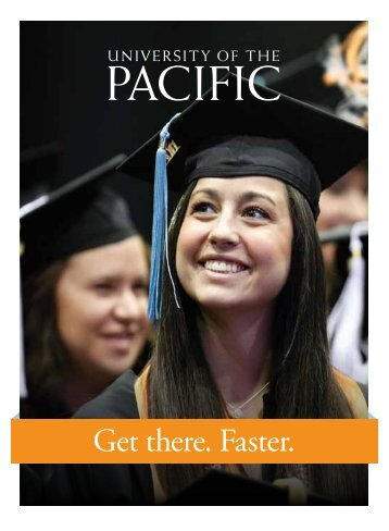 Get there. Faster. - University of the Pacific