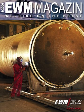 EWM Magazine Issue 01/2006 - EWM Welding Online