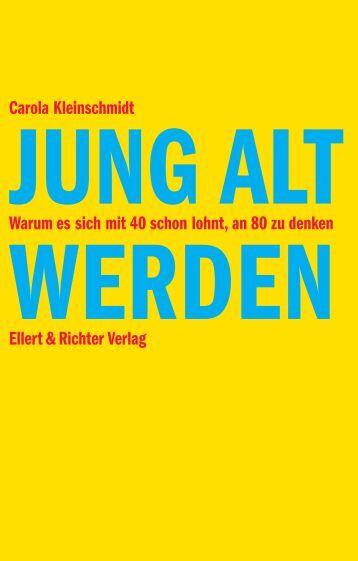 Jung alt werden - Ellert & Richter Verlag GmbH
