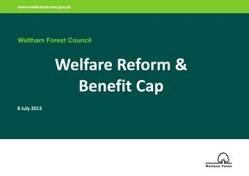 Welfare Reform & Benefit Cap - Waltham Forest Council