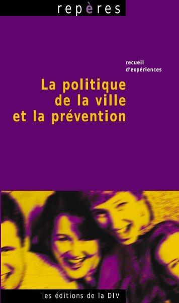 La politique de la ville et la prévention - Délégation interministérielle ...
