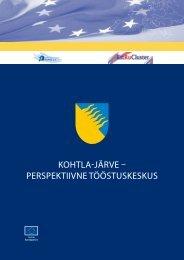 KohTla-Järve – perspeKTiivne TöösTusKesKus