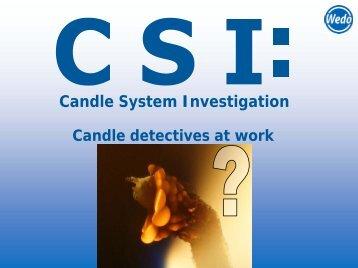 CSI Candle detectives at work