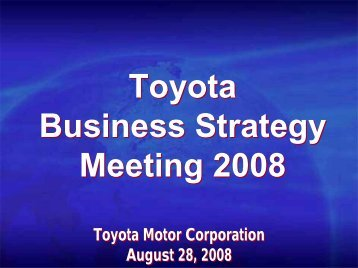 [PDF] Toyota Business Strategy Meeting 2008