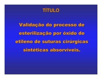 Esterilização por Óxido de Etileno de Suturas - Faculdade de ...