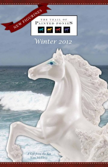 Winter 2012 Catalog - The Trail of Painted Ponies