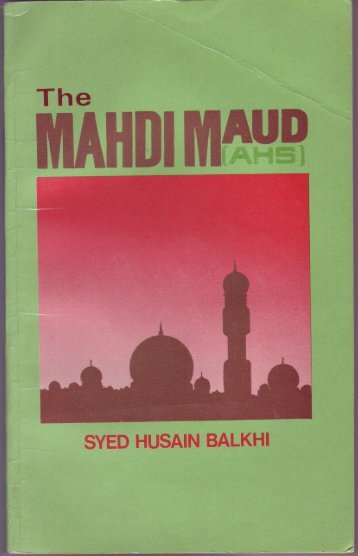 The Mahdi-e-Maud AS - Khalifatullah Mehdi