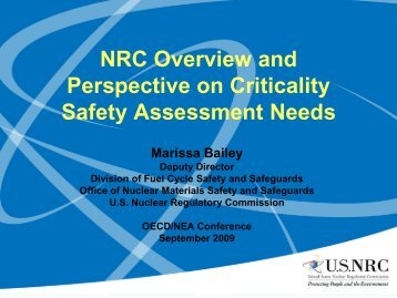 Bailey, Marissa, NRC Overview and Perspective on Criticality Safety ...