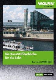 Die Kunststoffdachbahn für die Bahn - WOLFIN Bautechnik