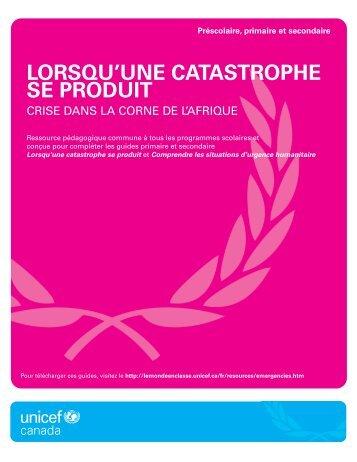 Lorsqu'une catastrophe se produit: Crise dans la ... - UNICEF Canada