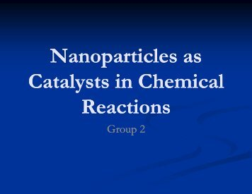 Nanoparticles Nanoparticles as Catalysts in Chemical Reactions