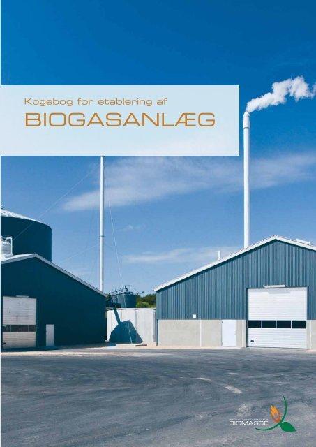 Kogebog for etablering af biogasanlæg - inbiom.dk