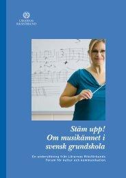 Stäm upp! Om musikämnet i svensk grundskola - Lärarnas ...