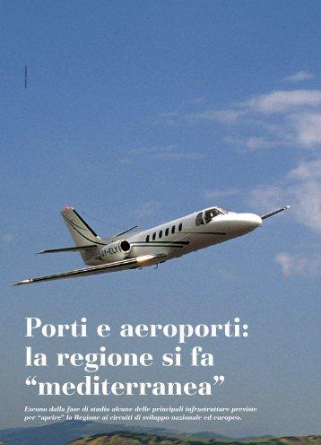 """Porti e aeroporti: la regione si fa """"mediterranea"""""""