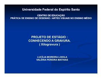 CONHECENDO A GRAVURA. ( Xilogravura ) - Universidade ...