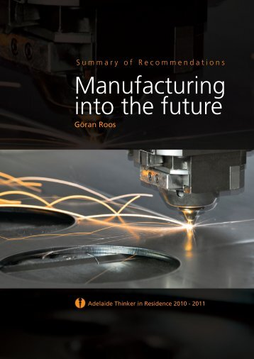Manufacturing into the future - Adelaide Thinkers in Residence - SA ...