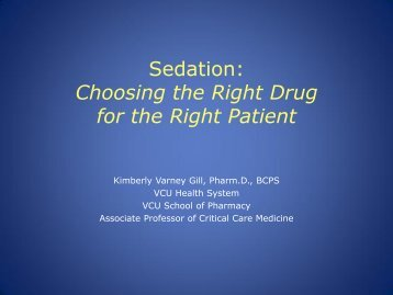 Sedation: Choosing the Right Drug for the Right Patient