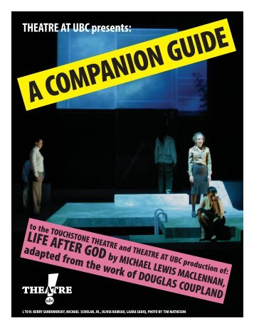LIFE AFTER GOD - Theatre at UBC - University of British Columbia