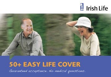 50+ Easy LifE CovEr - Irish Life