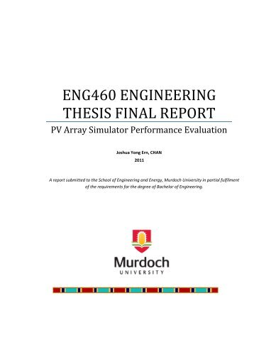 ENG460 ENGINEERING THESIS FINAL REPORT - Murdoch ...