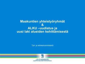 Maakuntien yhteistyöryhmät & ALKU –uudistus ja uusi laki alueiden ...