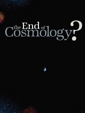 The End of Cosmology? - Physics