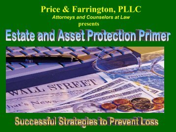 Estate And Asset Protection Primer - Price & Farrington, PLLC