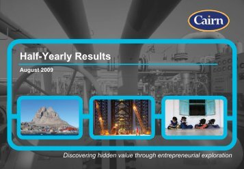 Cairn Energy PLC Half Year Results Presentation ... - The Group