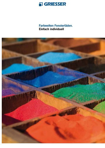 Farbwelten Fensterläden. Einfach individuell - Griesser AST GmbH
