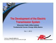 History and Future of Transmission, ATC - Wisconsin Public Utility ...