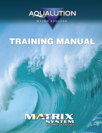 Waterborne Training Manual.indd - Matrix System Automotive Finishes