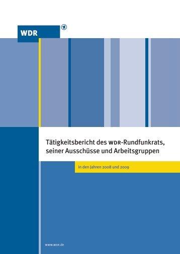Tätigkeitsbericht des wdr-Rundfunkrats, seiner Ausschüsse und ...