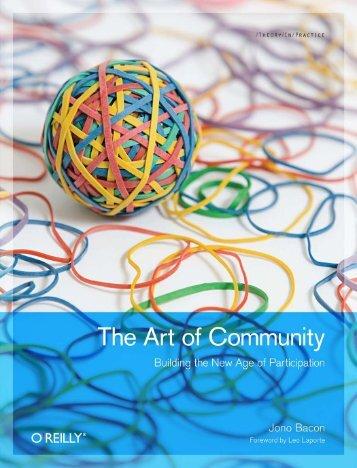 Jono Bacon, in The Art of Community - Art Of Community Online