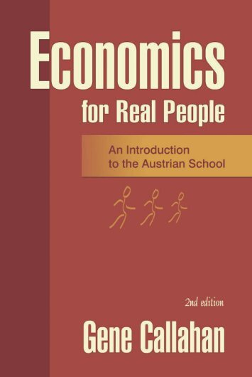 Economics for Real People - Ludwig von Mises Institute