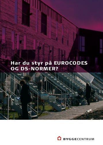 Har du styr på EUROCODES OG DS-NORMER? - Byggecentrum