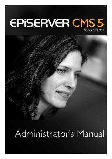 Administrator's Manual EPiServer CMS 5 ... - EPiServer World