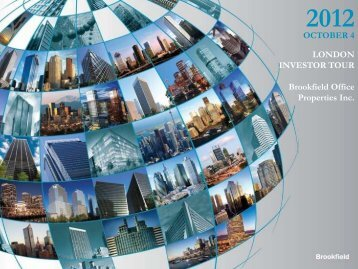 OCTOBER 4 LONDON INVESTOR TOUR Brookfield Office ...