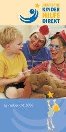 Jahresbericht 2006 - Deutsche Kinderhilfe