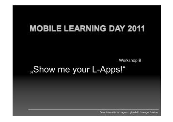 """""""Show me your L-Apps!"""" - Forschungsgruppe Mobile Learning"""