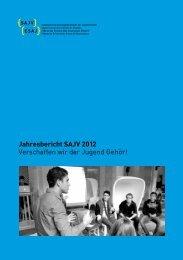 Jahresbericht SAJV 2012 Verschaffen wir der Jugend Gehör!