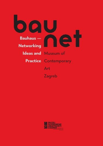 Bauhaus — Networking Ideas and Practice Museum of ...